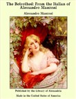 The Betrothed: From The Italian of Alessandro Manzoni