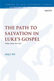 The Path to Salvation in Luke's Gospel