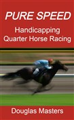 Pure Speed Handicapping Quarter Horse Racing