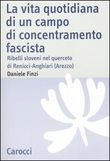 La vita quotidiana in un campo di concentramento fascista