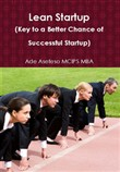 Lean Startup (Key to a Better Chance of Successful Startup)