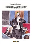 Project management per esordienti e curiosi
