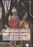 Figure d'Occidente. Platone, Nietzsche e Heidegger