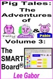 Pig Tales: Volume 3 - The SMART Board