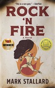 Rock 'n Fire: A Novel