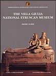 The villa Giulia. National Etruscan museum. Short guide