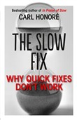 the slow fix: why quick f...