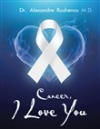 Cancer, I Love You