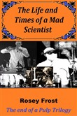 The Life and Times of a Mad Scientist
