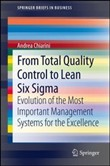 From total quality control to lean six sigma. Evolution of the most important management systems for the excellence