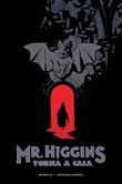 mr. higgins torna a casa