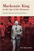 Mackenzie King in the Age of the Dictators