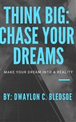 Think Big: Chase Your Dreams