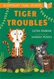 Tiger Troubles: A Bloomsbury Young Reader