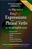 The Big Book of English Expressions and Phrasal Verbs for ESL and English Learners; Phrasal Verbs, English Expressions, Idioms, Slang, Informal and Colloquial Expression