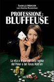 Professione: Bluffeuse