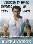 Seduced by Shark Shifters III: Tom's Turn