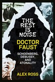 The Rest Is Noise Series: Doctor Faust: Schoenberg, Debussy, and Atonality