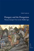 Hungary and the hungarians. Western Europe's view in the middle ages
