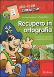 Kit recupero in ortografia. Con CD-ROM
