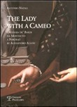 La donna col cammeo­The Lady with a Cameo. Ediz. italiana e inglese