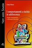 I comportamenti a rischio in adolescenza. Analisi interpretative e riflessioni educative