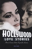 Hollywood Love Stories. Storie d'amore dietro il grande schermo
