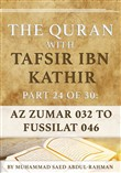 The Quran With Tafsir Ibn Kathir Part 24 of 30: Az Zumar 032 To Fussilat 046