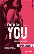 fixed on you - tome 1 epi...