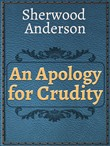 An Apology for Crudity