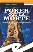poker con la morte. un'in...