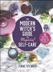 The Modern Witch's Guide to Magickal Self-Care