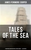 TALES OF THE SEA: 12 Maritime Adventure Novels in One Volume (Illustrated)