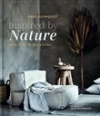 Inspired by nature. Creare interni personali & naturali. Ediz. illustrata