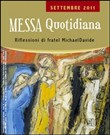 Messa quotidiana. Riflessioni di fratel MichaelDavide. Settembre 2011