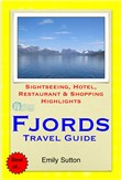 Norwegian Fjords (Norway) Travel Guide - Sightseeing, Hotel, Restaurant & Shopping Highlights (Illustrated)