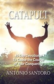 Catapult: 40-Day Devotional To Cause the Course of Your Conquering