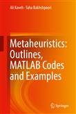 Metaheuristics: Outlines, MATLAB Codes and Examples