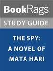 Summary & Study Guide: The Spy: A Novel of Mata Hari