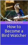 How to Become a Bird Watcher