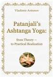 Patanjali's Ashtanga Yoga: from Theory — to Practical Realization