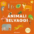 Animali selvaggi. Ediz. illustrata