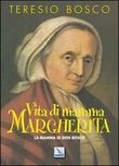 Vita di mamma Margherita. La mamma di Don Bosco