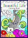 Beautiful Life: Coloring Book