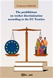 The prohibitions on worker discrimination according to the EU Treaties