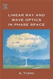 Linear Ray and Wave Optics in Phase Space