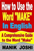 "How to Use the Word ""Make"" In English: A Comprehensive Guide to the Word ""Make"""