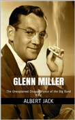 glenn miller: the unexpla...