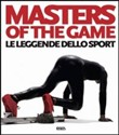 Masters of the game. Ediz. italiano-inglese-francese