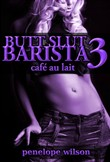 Butt Slut Barista 3: Cafe au lait